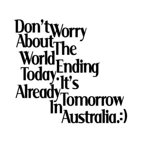 Australia OMG :)